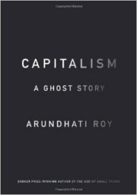 Capitalism-A-Ghost-Story-by-Arundhati-Roy