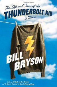 The-Life-and-Times-of-the-Thunderbolt-Kid-by-Bill-Bryson